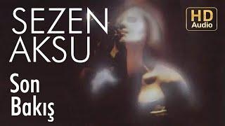 Sezen Aksu - Son Bakış (Audio)