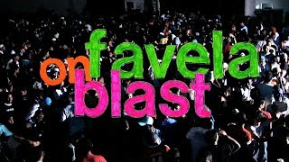 Favela On Blast (Official Documentary)