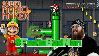 #FeelsBadMan - SUPER MARIO MAKER - YOUR LEVELS, MY WAY!