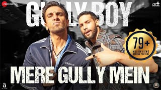 Mere Gully Mein (Video Song) | Gully Boy (2019)