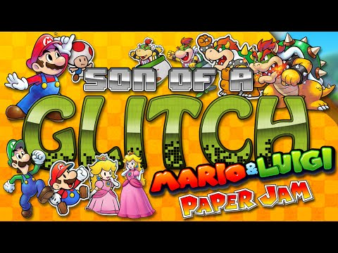 Mario & Luigi: Paper Jam Glitches - Son of a Glitch - Episode 57