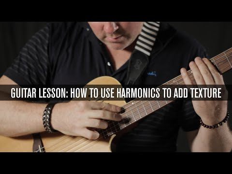 Guitar Lesson: How to Produce and Use Harmonics
