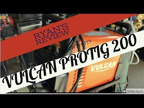 VULCAN PROTIG WELDER REVIEW II Ryan's Reviews