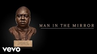 Jadakiss - Man In The Mirror (Audio)