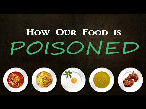 How Our Food is Poisoned
