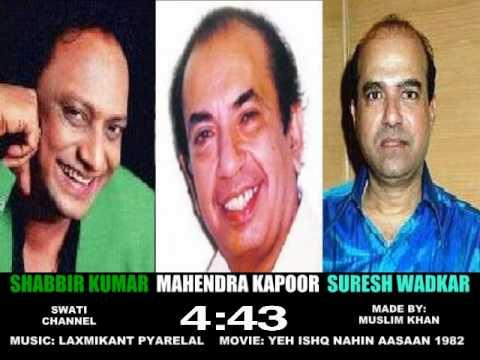 YEH ISHQ NIHIN AASAAN ( Singers, Shabbir Kumar + Mahendra Kapoor & Suresh Wadkar )