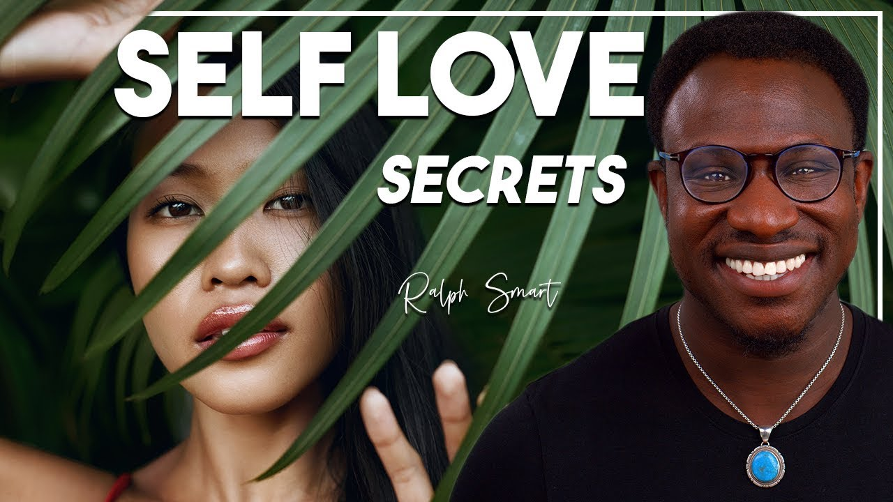 HOW TO GET SELF LOVE | My Self Love Routine | RALPH SMART