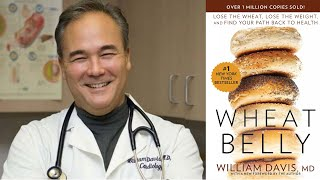 Why Gluten is bad for your health with Dr. William Davis, author of Wheat Belly""