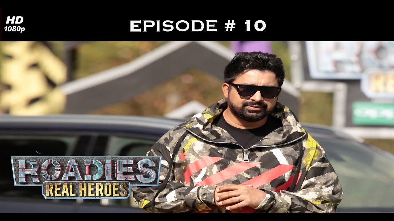 Roadies Real Heroes - Full Episode 10 - THAT'S IT! End of discussion!