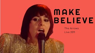 The Arrows - Make Believe (Live Performance)
