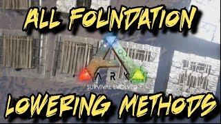 All Foundation Lowering Methods - Ark Survival Evolved