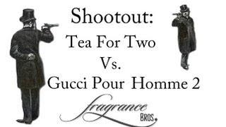 Shootout: Tea For Two vs. Gucci Pour Homme 2!