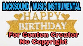 Download Backsound Happy Birthday NoCopyright| Happy Birthday Instrumental| Lagu Selamat Ulang Tahun.