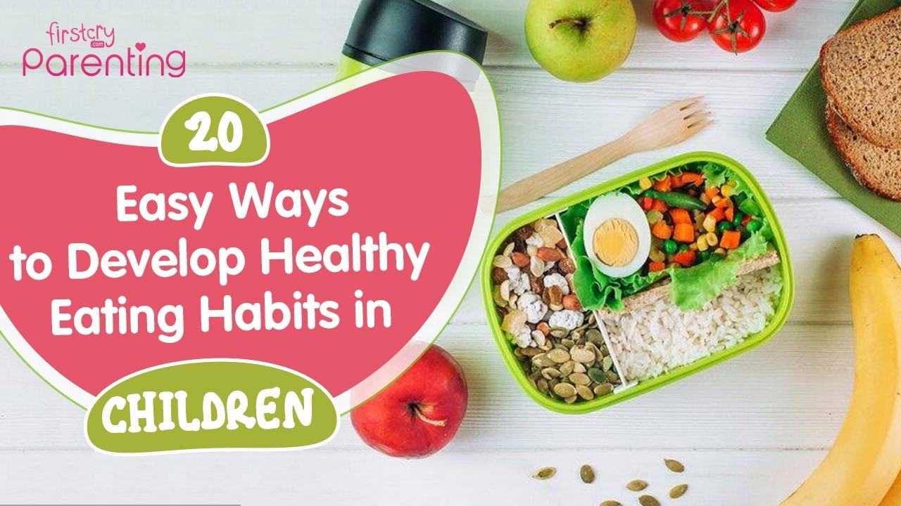 How to Develop Healthy Eating Habits in Children (20 Easy Tips)