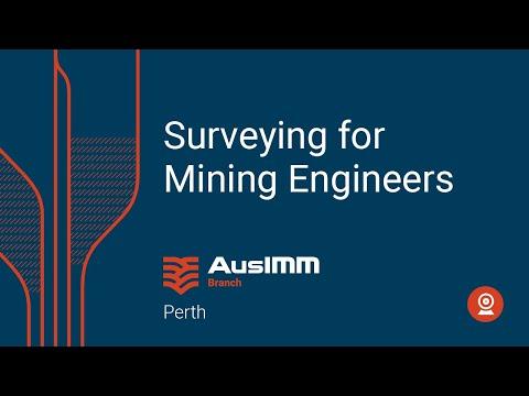 Feb 2019 Tech Talk: Surveying for Mining Engineers