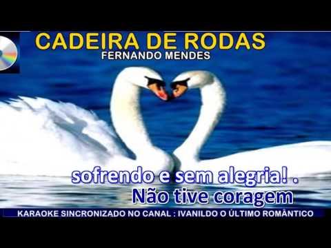 Cadeira de Rodas - Fernando Mendes - karaoke
