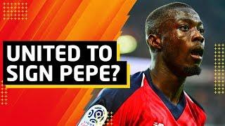United To Challenge Liverpool For Nicolas Pépé   United Transfer Talk