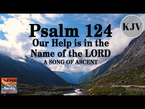 """Psalm 124 Song (KJV) """"Our Help is in the Name of the LORD"""" (Esther Mui)"""