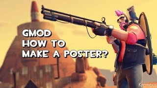Gmod: How To Make a Poster