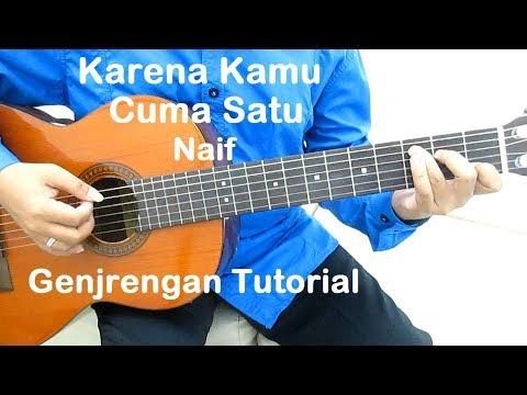 Belajar Gitar Karena Kamu Cuma Satu (Genjrengan)
