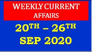 WEEKLY CURRENT AFFAIRS 20th-26th September 2020 : Daily GK,Daily Current Affairs