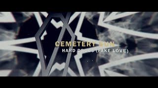 Cemetery Sun - (Hard Drugs) Fake Love [Official Lyric Video]