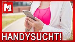 Bist DU auch Handysüchtig? 10 Fakten über HANDYSUCHT