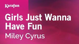Karaoke Girls Just Wanna Have Fun - Miley Cyrus *