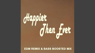 Happier Than Ever (EDM) (Bass Boosted)