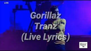 Gorillaz - Tranz (Live Lyrics)