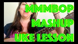How to Play MMMBOP Easy Ukulele Lesson + 4 Songs 90s MASHUP