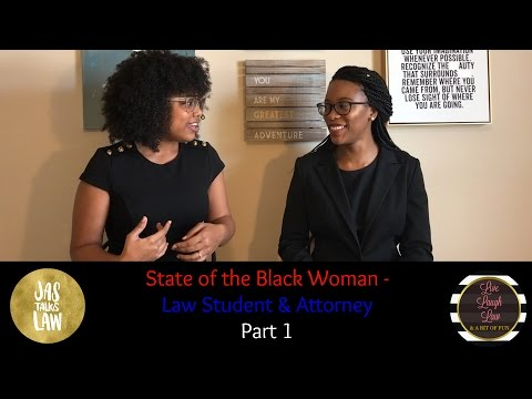 State of the Black Woman - Law Student & Young Attorney (Part 1)