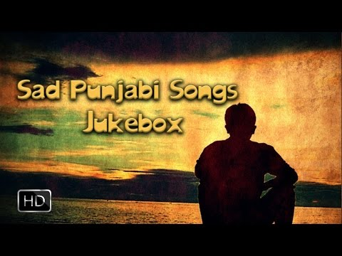 Heart Breaking Punjabi Sad Songs  ● Video Jukebox ● Top 10 P