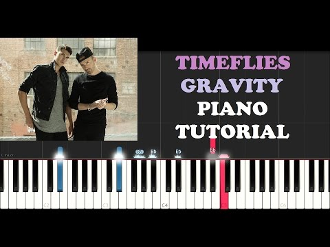 Timeflies - Gravity (Piano Tutorial)
