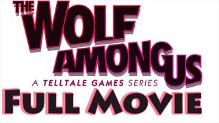 The Wolf Among Us: The Movie - Choice Path 1 - Hero of Fabletown (Good), All 5 Episodes, No Loading