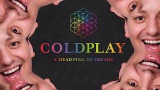 (ОБЗОР АЛЬБОМА) Coldplay - A Head Full Of Dreams и РАСПАД ГРУППЫ