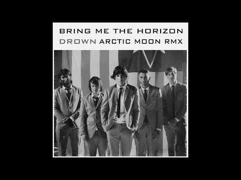 Bring Me The Horizon - Drown (Arctic Moon Remix)