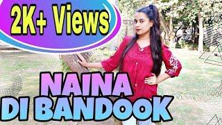 Naina Di Bandook (Dance Video) | Himani Kapoor |Manan Bhardwaj | Latest Songs 2018