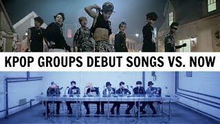 KPOP DEBUT SONGS VS. NOW   20 KPOP Groups