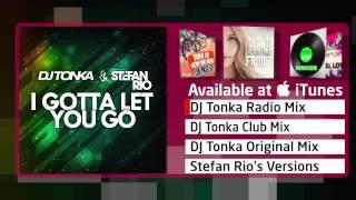 DJ Tonka & Stefan Rio - I Gotta Let You Go (DJ Tonka Radio Mix)