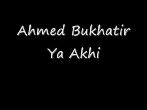 Ahmed Bukhatir Ya Akhi