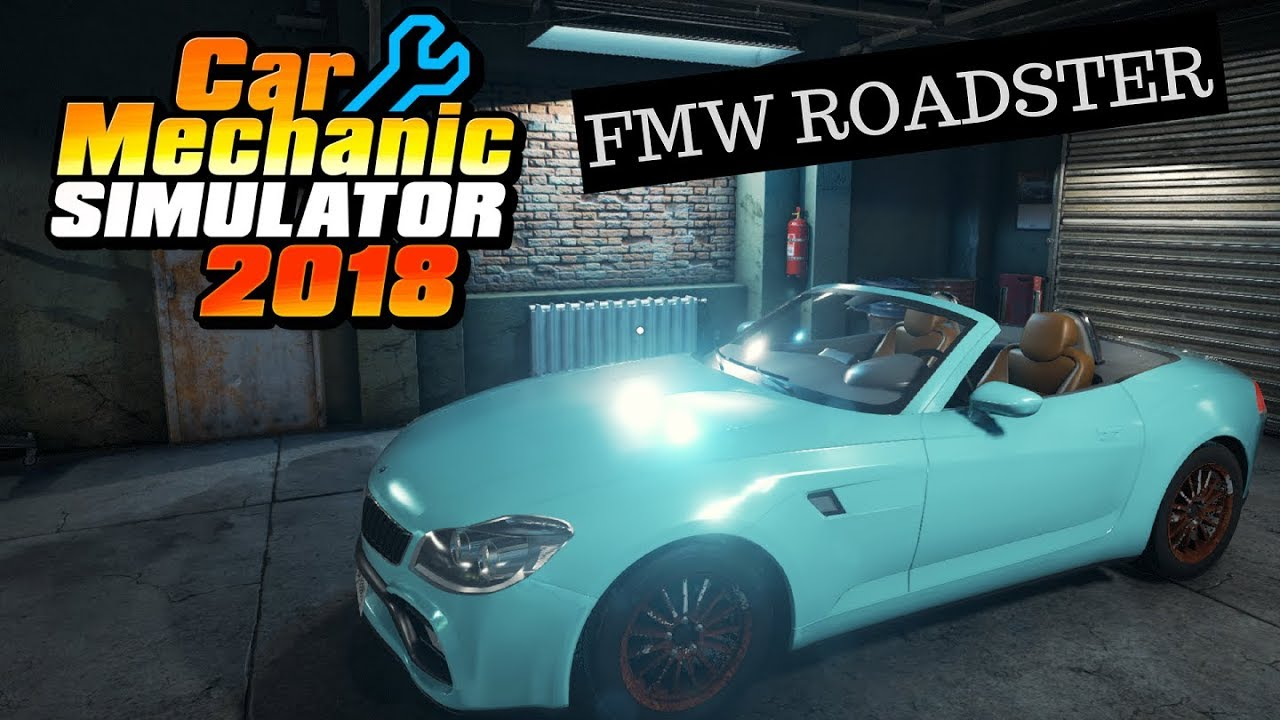 car mechanic simulator 2018 fmw roadster задание