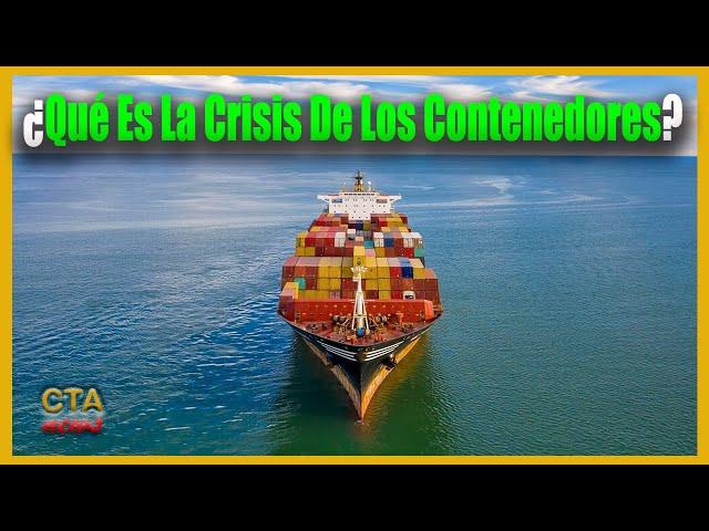 Qué Es La Crisis 🔴 De Los Contenedores Y Cómo Está Afectando Al Comercio Mundial Y A Tu Bolsillo