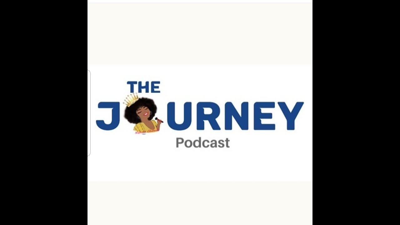 Episode 2: The Journey Podcast Hosted by Nyasia Chanel & Mike Boogie