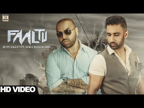 FAALTU - OFFICIAL VIDEO (2017) - BUPS SAGGU FT. ZORA RANDHAWA