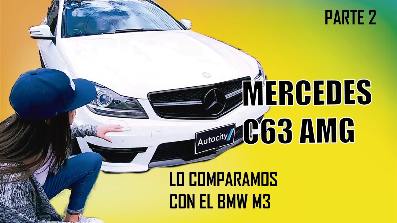 Comparamos el  AMG C63 2012 con el BMW M3 2012 | PARTE 2 | LIZ RESTREPO