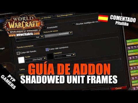 Guía del addon Shadowed Unit Frames | WoW World of Warcraft