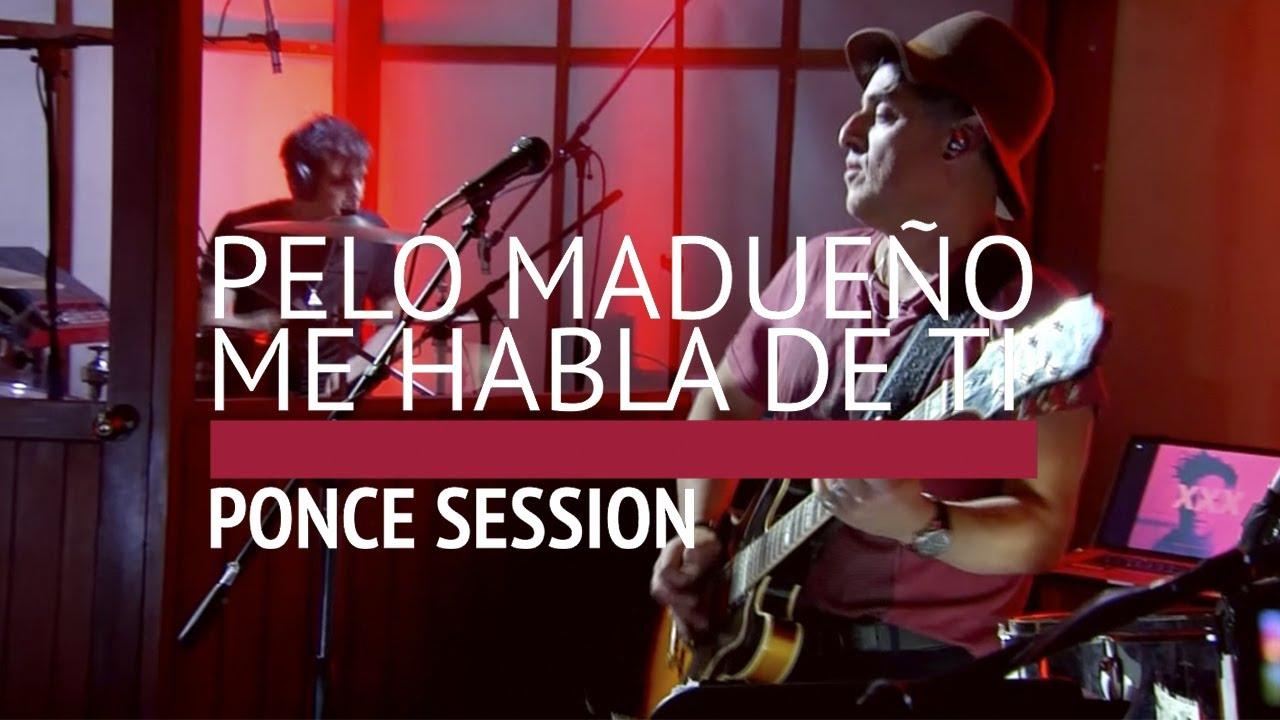 Pelo Madueño - Me habla de ti (En vivo-Ponce Session)