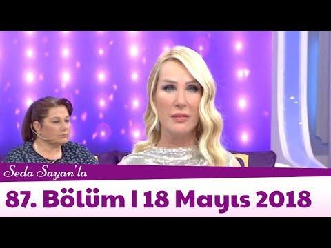 Seda Sayan'la 87. Bölüm | 18 Mayıs 2018