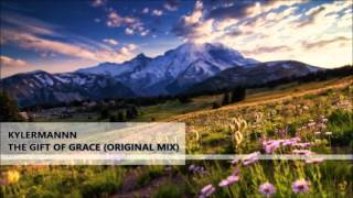 Kylermannn - The Gift of Grace (Original Mix)
